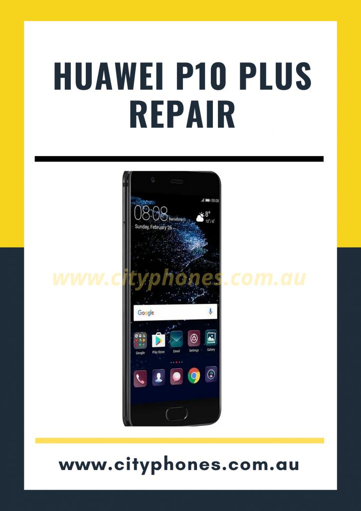 Huawei p10 plus screen repair
